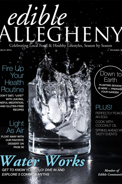 Edible Allegheny March 2014, Issue 36 Cover